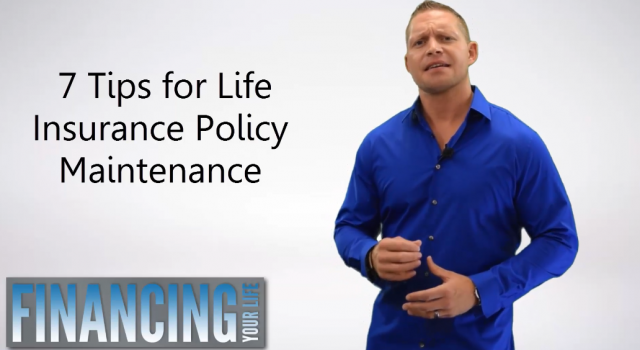 Seven Tips for Life Insurance Policy Maintenance